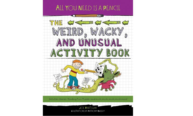 The Weird, Wacky, and Unusual Activity Book