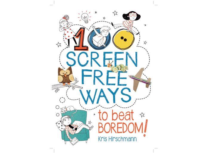 100 Screen Free Ways to Beat Boredom