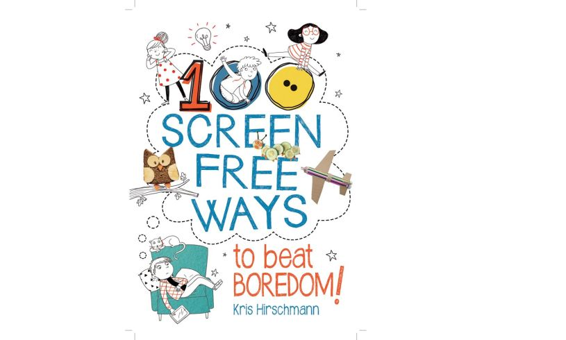 100 Screen Free Ways to Beat Boredom