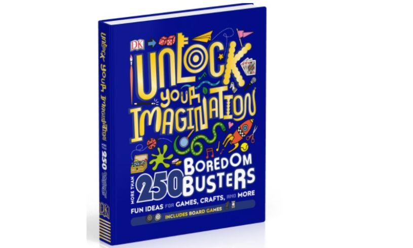 Unlock your imagination 250 Boredom Busters